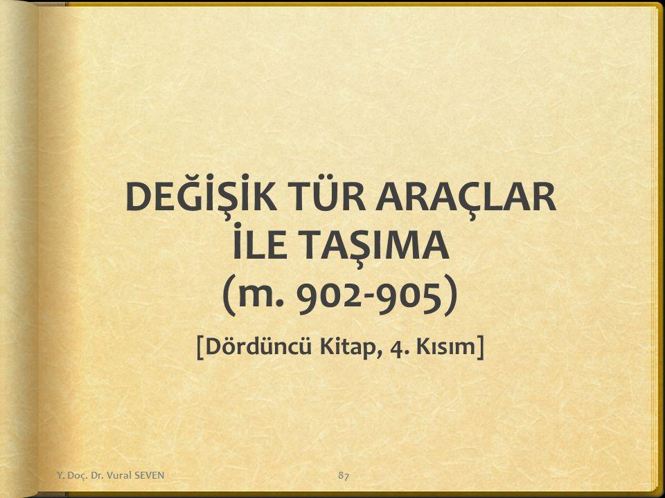 DEĞİŞİK TÜR ARAÇLAR İLE TAŞIMA (m. 902-905) [Dördüncü Kitap, 4. Kısım]